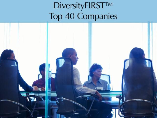 DiversityFIRST™ Top 40 Companies